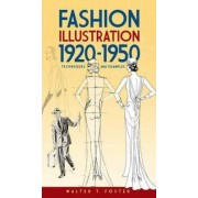 Fashion Illustration 1920-1950 by Walter T. Foster