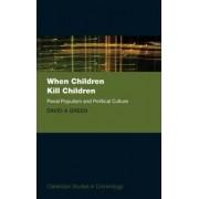 When Children Kill Children by David A. Green