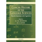 Concise History of the Language Sciences by E. F. K. Koerner
