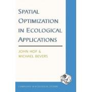 Spatial Optimization in Ecological Applications by John Hof