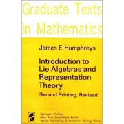 James E. Humphreys Introduction to Lie Algebras and Representation Theory: v. 9 (Graduate Texts in Mathematics)