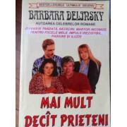 Mai Mult Decit Prieteni - Barbara Delinsky