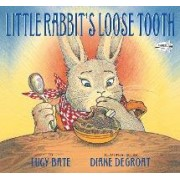 Little Rabbit's Loose Tooth by Lucy Bate