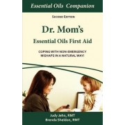 Dr. Mom S Essential Oils First Aid by Judy Jehn