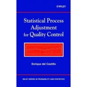 Statistical Process Adjustment for Quality Control by Enrique del Castillo