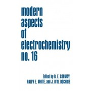 Modern Aspects of Electrochemistry by B. E. Conway