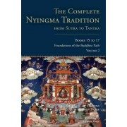 The Complete Nyingma Tradition From Sutra To Tantra, Books 15 To17 by Choying Tobden Dorje