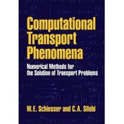 Computational Transport Phenomena by W. E. Schiesser