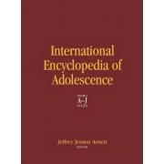 International Encyclopedia of Adolescence by Jeffrey Jensen Arnett