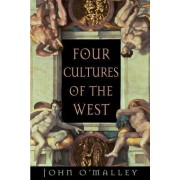Four Cultures of the West by John W. O'Malley