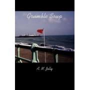 Grumble Soup by A M Jolly