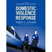 Domestic Violence Response by Randy E. Latham
