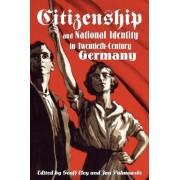 Citizenship and National Identity in Twentieth-Century Germany by Geoff Eley
