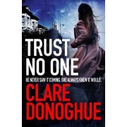 Trust No One by Clare Donoghue
