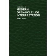 Essentials of Modern Open-Hole Log Interpretation