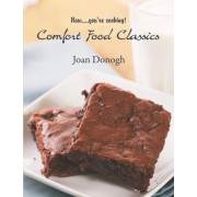 Now....You're Cooking! Comfort Food Classics by Joan Donogh