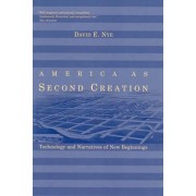 America as Second Creation by David E. Nye