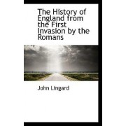 The History of England from the First Invasion by the Romans by John Lingard