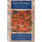 Self-Liberation Through Seeing With Naked Awareness by John Myrdhin Reynolds