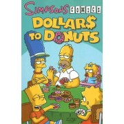 Simpsons Comics Dollars to Donuts by Matt Groening