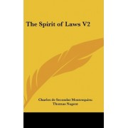 The Spirit of Laws V2 by Baron Charles de Secondat Montesquieu
