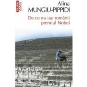 De Ce Nu Iau Romanii Premiul Nobel Ed.2014 - Alina Mungiu-Pippidi