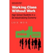 Working Class without Work by Lois Weis