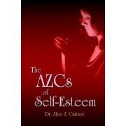 The AZCs of Self-Esteem by Alice Zacharias Castner