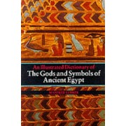 An Illustrated Dictionary of the Gods and Symbols of Ancient Egypt by Manfred Lurkov