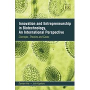 Innovation and Entrepreneurship in Biotechnology, an International Perspective by Damian Hine