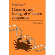 Chemistry and Biology of N-nitroso Compounds by William Lijinsky
