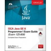 OCA Java SE 8 Programmer I Exam Guide (Exams 1Z0-808) by Kathy Sierra