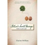 Nature's Secret Messages by Elaine Wilkes