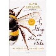 A Sting in the Tale by Senior Lecturer Division of Biodiversity and Ecology at School of Biological Sciences Dave Goulson