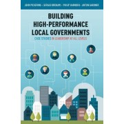Building High-Performance Local Governments by Anton Gardner