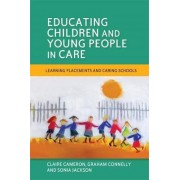 Educating Children and Young People in Care by Sonia Jackson