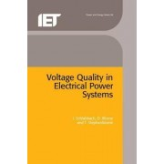 Voltage Quality in Electrical Power Systems by J. Schalabbach