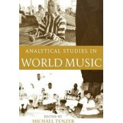 Analytical Studies in World Music: Analytical Studies in World Music by Michael Tenzer