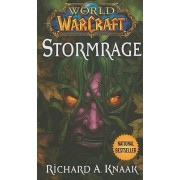 World of Warcraft: Stormrage by Richard A. Knaak