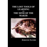 THE LOST TOOLS OF LEARNING and THE MIND OF THE MAKER (Paperback) by Dorothy Sayers
