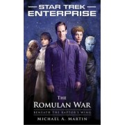 The Romulan War: Beneath the Raptor's Wing by Michael A. Martin