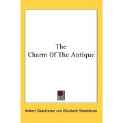 The Charm of the Antique by Robert Shackleton