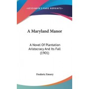 A Maryland Manor by Frederic Emory