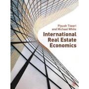International Real Estate Economics by Piyush Tiwari