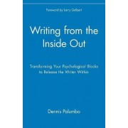 Writing from the Inside Out by Dennis Palumbo