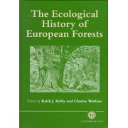 The Ecological History of European Forests by K. J. Kirby
