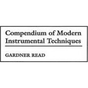 Compendium of Modern Instrumental Techniques by Gardner Read