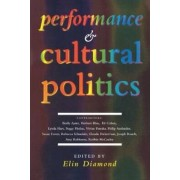 Performance and Cultural Politics by Elin Diamond