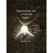 Experimental Arts in Postwar Japan by Miryam B. Sas