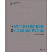 The Architect's Handbook of Professional Practice by American Institute of Architects